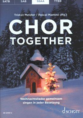 Chor together SSAA (Weihnachtslieder gemeinsam singen in jeder Besetzung) (editor: Pascal Martiné and Tristan Meister)