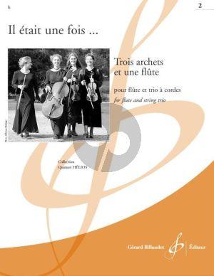 Trois archets et une flûte Volume 2 (Flute-Violon-Alto et Violoncelle) (Part./Parties)