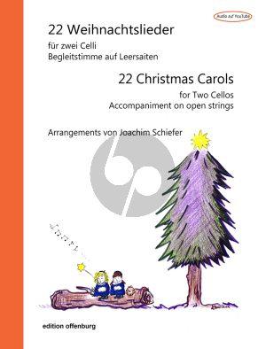 22 Weihnachtslieder fur 2 Violoncellos (Begleitstimme auf Leersaiten) (arr. Joachim Schiefer)