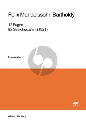 Mendelssohn 12 Fugen für Streichquartett (1821) (Part./Stimmen) (Klaus Bundies)