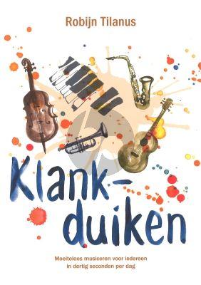 Tilanus Klankduiken (Moeiteloos musiceren voor iedereen in dertig seconden per dag)