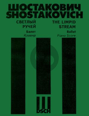 Shostalovich The Limpid Stream Op. 39 Piano Score (A Comedy Ballet in 3 Acts and 4 Scenes)