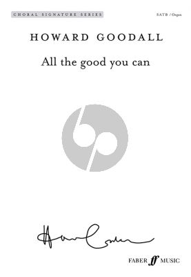 Goodall All the good you can SATB and Organ