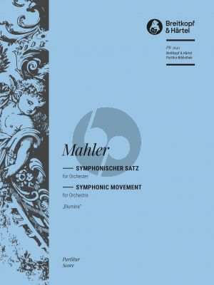 "Mahler Symphonic Movement ""Blumine"" to the 1st Symphony Full Score (edited by Christian Rudolf Riedel)"