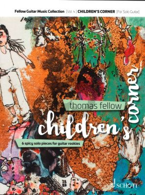Fellow Children's Corner Guitar with Tablature (6 spicy solo pieces for guitar rookies)