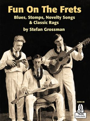 Grossman Fun on The Frets (Blues, Stomps, Novelty Songs & Classic Rags) (Book with Audio online)