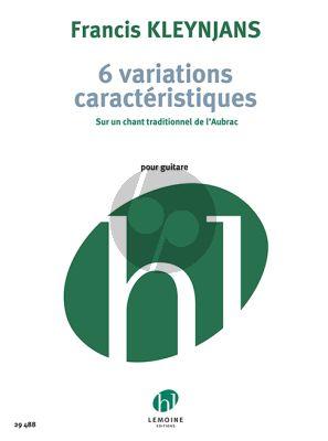 Kleynjans 6 Variations caractéristiques sur un chant traditionnel de l'Aubrac Op. 338 Guitare