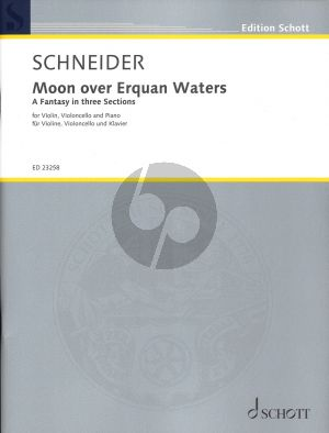 Schneider Moon over Erquan Waters Violin-Cello-Piano (Partitur und Stimmen) (A fantasy in three Sections)