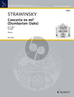 Strawinsky Concerto en mib pour Orgue (Dumbarton Oaks) (Version pour orgue par Leif Thybo (1952) d'après la version originale pour orchestre de chambre)