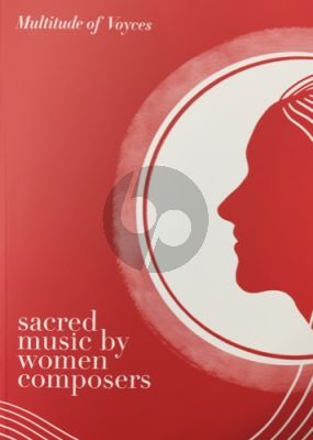 Multitude of Voyces: Sacred Music by Women Composers Volume 1: SATB Anthems