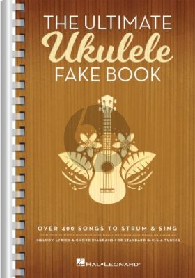 The Ultimate Ukulele Fake Book – Small Edition (Over 400 Songs to Strum & Sing)