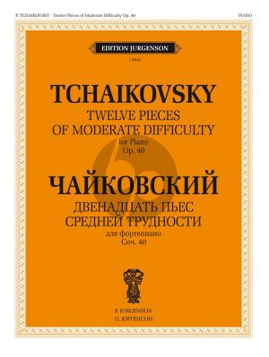 Tchaikovsky 12 Pieces of Moderate Difficulty Op.40 Piano solo (editor Y. Milstein)