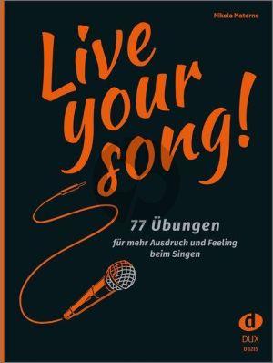 Materne Live Your Song (77 Übungen für mehr Ausdruck und Feeling beim Singen)