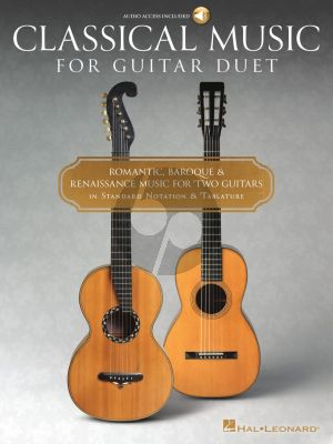 Classical Music for Guitar Duet (Romantic, Baroque & Renaissance Music for Two Guitars in Standard Notation & Tablature) (Book with Audio online)