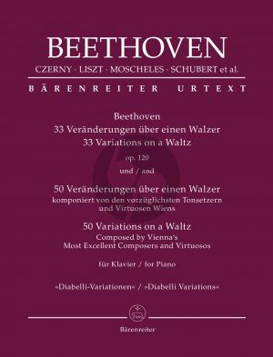 "Ludwig van Beethoven: 33 Variations on a Waltz op. 120 and 50 Variations on a Waltz Composed by Vienna's Most Excellent Composers and Virtuosos ""Diabelli Variations"" (edited by Mario Aschauer)"