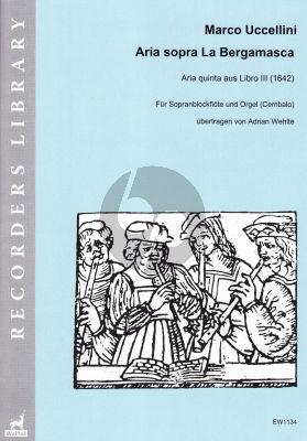 Uccellini Aria sopra La Bergamasca Sopranblockflöte und Orgel oder Cembalo (Adrian Wehlte)