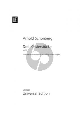 """Schoenberg 3 Klavierstucke Op.11 (Neuausgabe nach dem Text der kritischen Gesamtausgabe von """"Arnold Schönberg - Sämtliche Werke"""".)"""