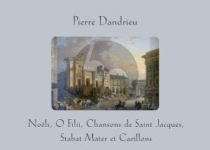 Dandrieu Noëls, O Filii, Chansons de Saint Jacques, Stabat Mater et Carillons c 1714 and 1724 Organ or Harpsichord (edited by Jon Baxendale)