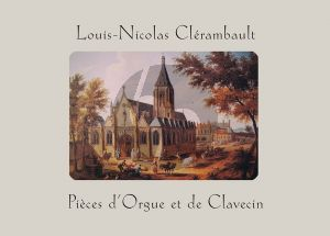 Clerambault Pieces d'orgue et de claveçin (edited by Jon Baxendale)