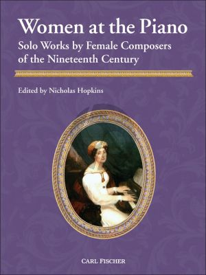 Women at the Piano (Solo Works by Female Composers of the Nineteenth Century) (edited by Nicolas Hopkins)