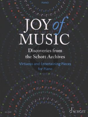 Joy of Music Discoveries from the Schott Archives (Virtuoso and Entertaining Pieces for Piano)