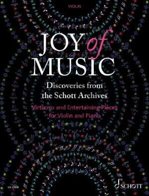 oy of Music – Discoveries from the Schott Archives Violin and Piano (Virtuoso and Entertaining Pieces) (edited by Wolfgang Birtel)
