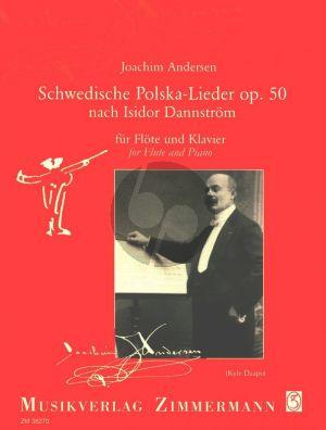Andersen Schwedische Polska-Lieder Op. 50 Flöte und Klavier (nach Isidor Dannström) (herausgegeben von Kyle Dzapo)