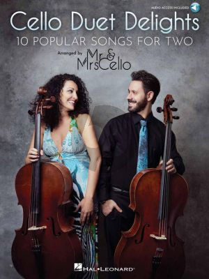 Cello Duet Delights (10 Popular Songs for Two Arranged by Mr & Mrs Cello)