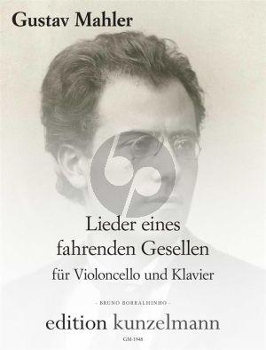 Mahler Lieder eines fahrenden Gesellen Violoncello und Klavier (transcr. Bruno Borralhinho)