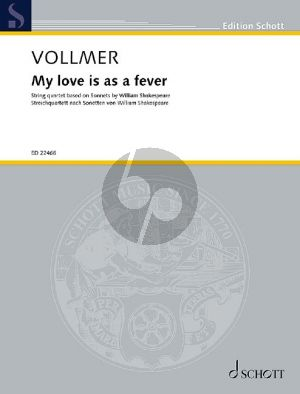 Vollmer My love is as a fever for String Quartet (Score/Parts) (based on Sonnets by William Shakespeare)