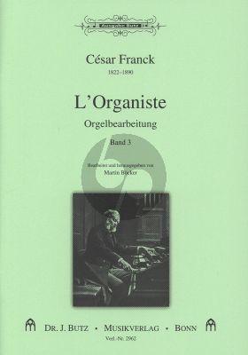 Franck L'Organiste Ped.Orgelbearbeitung Band 3 für Orgel (Bearbeitet und herausgegeben von Martin Böcker)