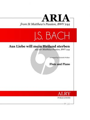 Bach Aus Liebe will meine Heiland Sterben Flute and Piano (from St. Matthew's Passion, BWV 244) (arranged by Elizabeth Walker)