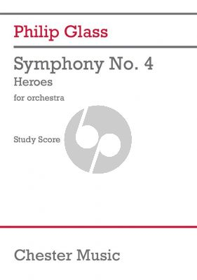 "Glass Symphony No. 4 ""Heroes"" for Orchestra (Study Score)"