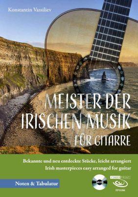 Album Meister der Irischen Musik der Gitarre fur Gitarre Solo (Buch mit Cd) (Bekannte und neu entdeckte Stücke) (leicht arrangiert für Gitarre von Konstatin Vassiliev)