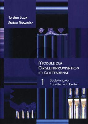 Laux Antweiler Module zur Orgelimprovisation im Gottesdienst Vol.1 Begleitung von Chorälen und Liedern