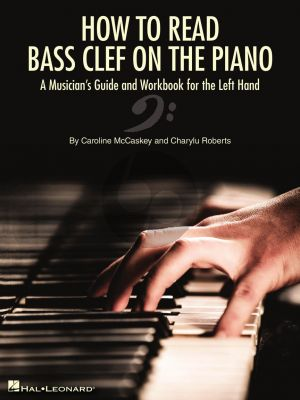 How to Read Bass Clef on the Piano (A Musician's Guide and Workbook for the Left Hand)