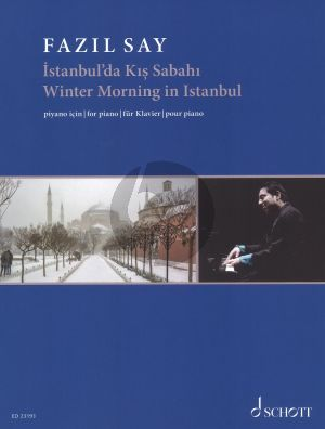 Say Winter Morning in Istanbul Op.51c for Piano (2012/2014) (Art of Piano nr. 3)