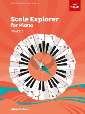 Bullard Scale Explorer for Piano Grade 5