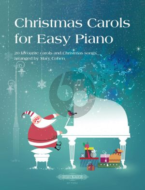 Christmas Carols for Easy Piano (20 favourite Carols and Christmas songs) (arr. Mary Cohen)