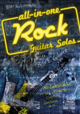 Autschbach Rock Guitar Solos für E-Gitarre Vol.1 Elektrische Gitarre Buch mit Cd (10 Solostücke im Stil von Hendrix, Clapton, Santana u.a.)