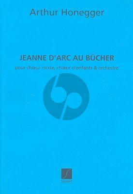 Honneger Jeanne d'Arc au Bücher Choeur, Orchestre et Solistes Partition
