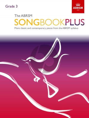 The ABRSM Songbook Plus Grade 3 Voice and Piano (More classic and contemporary songs from the ABRSM syllabus)
