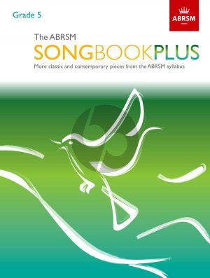 The ABRSM Songbook Plus Grade 5 Voice and Piano (More classic and contemporary songs from the ABRSM syllabus)