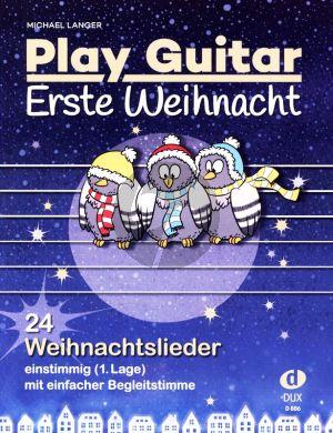 Langer Play Guitar - Erste Weihnacht Gitarre (24 Weihnachtslieder einstimmig (1. Lage) mit einfacher Begleitstimme)