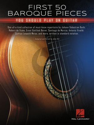 First 50 Baroque Pieces You Should Play on Guitar (edited by John Hill)