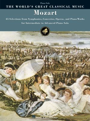 Mozart World's Great Classical Music Mozart Piano Solo (45 Selections from Symphonies, Concertos, Operas, and Piano Works)