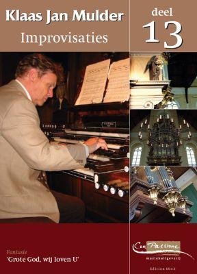 Mulder Improvisaties 13 Orgel (Fantasie Grote God, wij loven U)