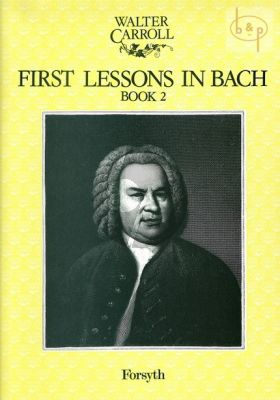 Carroll First Lessons in Bach Vol.2 for Piano