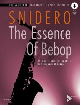 Snidero The Essence Of Bebop for Alto Saxophone (10 great studies in the style and language of bebop) (Book with Audio online)