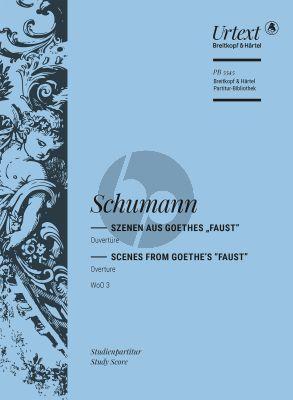 """Schumann Szenen aus Goethes """"Faust"""" WoO 3 Ouverture (Studienpartitur)"""